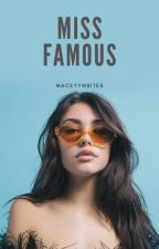 Miss Famous by maceyywrites