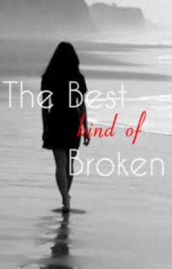 Best Kind Of Broken(Completed)