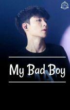 My Bad Boy  [ New Versi ] by Mygum22