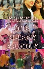 YRKKH: Our Happy Family by kaira_lover_143
