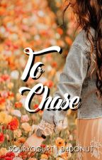 To Chase [DonKiss] by souryogurt