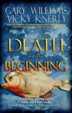 Death in the Beginning (Sample chapters) by GaryWilliams839