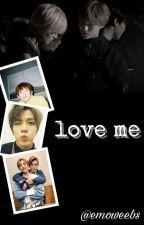 love me : yuwin by emoweebs