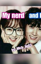 My Nerd And I by mich_lie03