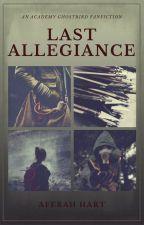 Last Allegiance || A Ghostbird Fanfic by Aferah