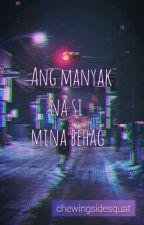 Ang Manyak na si Mina Behag  by chewingsidesquat