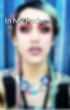 In My Pack... by XrainbowXbrainX