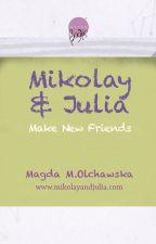 Mikolay & Julia Make New Friends by MagdaOlchawska
