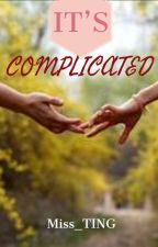 Its Complicated by yehssiah