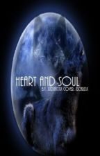 Heart and Soul (Short Story) (Being Edited) by XxDinkyxX