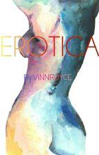 Erotica by vinnroyce