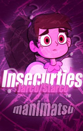 Insecurities  • Jarco/Starco by Manimatsu