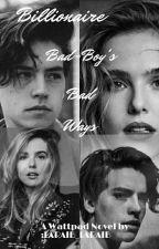 Billionaire Bad-Boy's Bad Ways by LARAIB_LARAIB