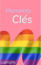 Moments Clés by LGBTQ-FR