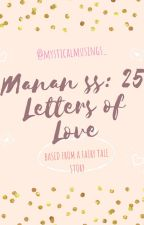 Manan SS: 25 Letters Of Love by mysticalmusings_