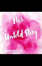 Her untold story  by anonymous_01_