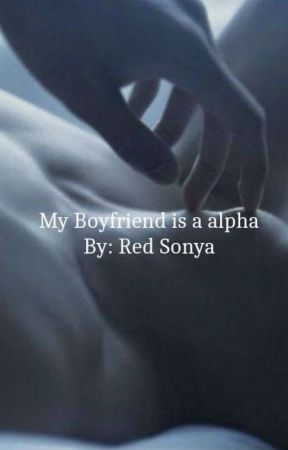 My Boyfriend Is A Alpha  by RedSonya9