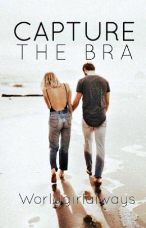 Capture the Bra by worldgirlalways