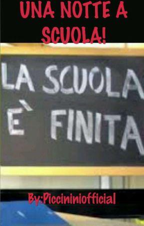 Scuola Media Vergani Novate Milanese.Una Notte A Scuola 1 Il Piano Wattpad
