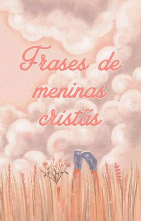 Frases De Meninas Cristãs Frase Flores