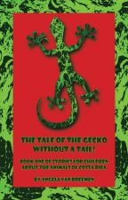 The Tale of the Gecko Without a Tail by angelavanb