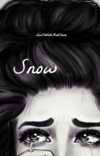 Snow || Fairytales don't always have a happy ending by fandomsruinme