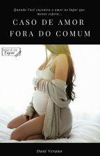 Caso de Amor fora do comum by Dani_Verano
