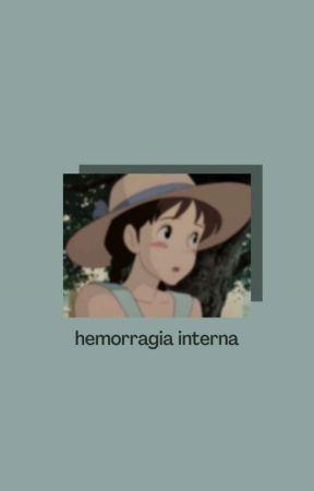 hemorragia interna; conto by petalarios
