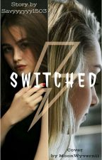 Switched by savannah1503