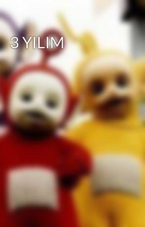 3 YILIM by pembepanterinsevgili