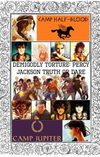 Demigodly Torture: Percy Jackson Truth or Dare [COMPLETED]