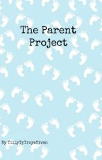 The Parent Project by tillytytroyesivan