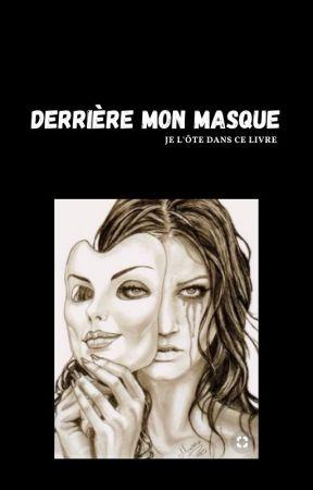 Derrière Mon Masque by Ptite_Perverse