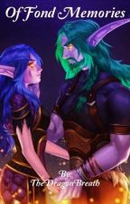 Of Fond Memories (WoW Oneshots) [Requests Open!] by TheDragonBreath