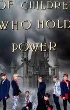 Of Children Who Hold Power  BTS by amiyahj64