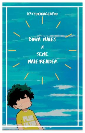 •HONEY• (Bnha Males x SemeMaleReader) [DISCONTINUED] by TSUKIKAGERYUU