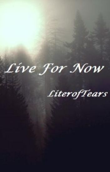 Live For Now