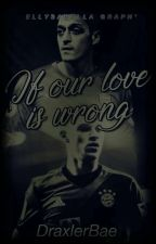 If our love is wrong [ Mesut Ozil x Joshua Kimmich ] by DraxlerBae