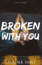 Broken with you by lilainahinz
