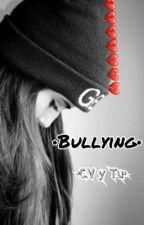 •Bullying• [historia escrita en tiempo de cncowner de cora, alta en cringe] by erickmundano