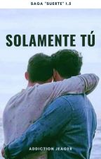 Solamente tú by addiction_jeager