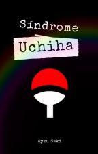 Síndrome Uchiha by AyzuSaki