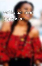 violée par mon professeur by nkoloaudrey