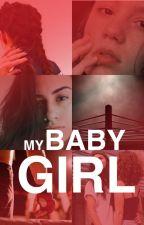 My Baby Girl (Adaptação Dayrol) by jullimoura