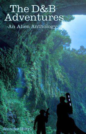 The D&B Adventures - An Alien Anthology by Jennifer_Hilty