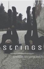 Strings ⏃ by AmazingLexi678