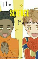The Science Buddies (Peter And Shuri Short Stories) by ISurvivedNYCNotSpace
