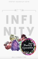 INFINITY | POETRY GAUNTLET 2018 | ✔️ by mallowmelting