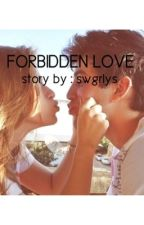 forbidden love. by swgrlys