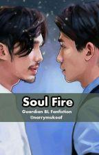 Soul Fire (GUARDIAN BL) by narrymukeaf